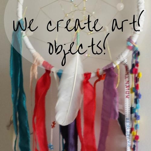 We create art - music, objects...
